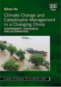Cover of Climate Change and Catastrophe Management in a Changing China: Government, Insurance and Alternatives