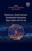 Cover of Blockchains, Smart Contracts, Decentralised Autonomous Organisations and the Law