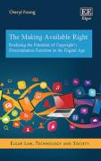 Cover of The Making Available Right: Realizing the Potential of Copyright's Dissemination Function in the Digital Age