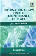 Cover of International Law on the Maintenance of Peace: Jus Contra Bellum