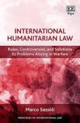 Cover of International Humanitarian Law: Rules, Controversies, and Solutions to Problems Arising in Warfare