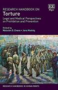 Cover of Research Handbook on Torture: Legal and Medical Perspectives on Prohibition and Prevention