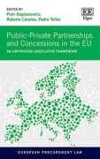 Cover of Public-Private Partnerships and Concessions in the EU: An Unfinished Legislative Framework