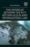 Cover of The Interplay between the EU's Return Acquis and International Law