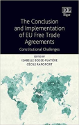 Cover of The Conclusion and Implementation of EU Free Trade Agreements: Constitutional Challenges
