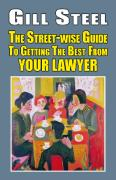 Cover of The Street Wise Guide to getting the Best from Your Lawyer