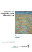 Cover of Convergence and Divergence in Private International Law: Liber Amicorum Kurt Siehr