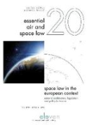 Cover of Space Law in the European Context: National Architecture, Legislation and Policy in France