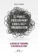 Cover of EU Public Procurement Law and Self-Organisation: A Nexus of Tensions & Reconciliations