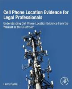 Cover of Cell Phone Location Evidence for Legal Professionals