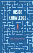 Cover of Inside Knowledge: How Women Can Thrive in Professional Service Firms