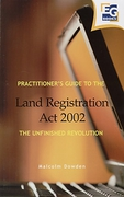 Cover of Practitioner's Guide to the Land Registration Act 2002: The Unfinished Revolution