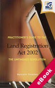 Cover of Practitioner's Guide to the Land Registration Act 2002: The Unfinished Revolution (eBook)