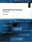 Cover of Advanced Project Financing: Structuring Risks