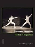 Cover of European Takeovers: The Art of Acquisition