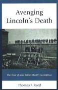 Cover of Avenging Lincoln's Death: The Trial of John Wilkes Booth's Accomplices
