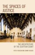 Cover of The Spaces of Justice: The Architecture of the Scottish Court