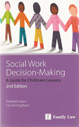 Cover of Social Work Decision Making: A Guide for Child Care Lawyers