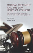 Cover of Medical Treatment and the Law: Issues of Consent - The Protection of the Vulnerable Children and Adults Lacking Capacity