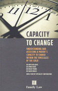 Cover of Capacity to Change: Understanding and Assessing a Parent's Capacity to Change within the Timescales of the Child