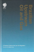 Cover of Brazilian Upstream Oil and Gas: A Practical Guide to the Law and Regulation