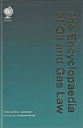 Cover of The Encyclopaedia of Oil and Gas Law Volume 1: Upstream