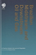 Cover of Brazilian Midstream and Downstream Oil and Gas: A Practical Guide to the Law and Regulation