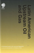 Cover of Latin American Upstream Oil and Gas: A Practical Guide to the Law and Regulation