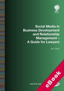 Cover of Social Media in Business Development and Relationship Management: A Guide for Lawyers (eBook)