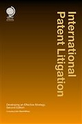 Cover of International Patent Litigation: Developing an Effective Strategy