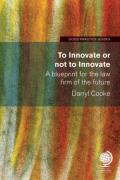 Cover of To Innovate or Not to Innovate: A Blueprint for the Law Firm of the Future