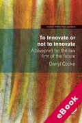 Cover of To Innovate or Not to Innovate: A Blueprint for the Law Firm of the Future (eBook)
