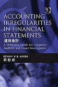 Cover of Accounting Irregularities in Financial Statements a Guide for Litigators Auditors and Fraud Investigators