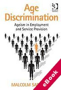 Cover of Age Discrimination: Ageism in Employment and Service Provision (eBook)