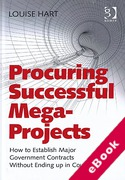 Cover of Procuring Successful Mega-Projects: How to Establish Major Government Contracts Without Ending Up in Court (eBook)