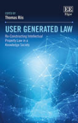 Cover of User-Generated Content and the Law: Re-Constructing Intellectual Property Law in a Knowledge Society