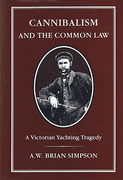 Cover of Cannibalism and the Common Law: A Victorian Yachting Tragedy