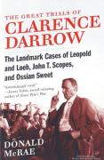 Cover of The Great Trials of Clarence Darrow: The Landmark Cases of Leopold and Loeb, John T. Scopes and Ossian Sweet
