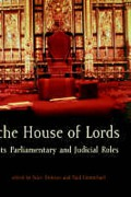 Cover of The House of Lords: It's Parliamentary and Judicial Roles