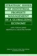 Cover of Strategic Issues of Industrial Property Management in a Globalizing Economy