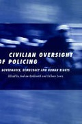 Cover of The Civilian Oversight of Policing: Governance, Democracy and Human Rights