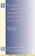 Cover of European Competition Law Annual 1999: <i>Selected Issues in the Field of State Aids</i>