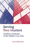 Cover of Serving Two Masters: Conflicts of Interest in the Modern Law Firm