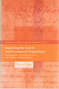 Cover of Importing the Law in Post-Communist Transitions: The Hungarian Constitutional Court and the Right to Human Dignity