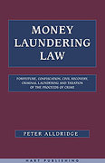 Cover of Money Laundering Law: Forfeiture, Confiscation, Civil Recovery, Criminal Laundering and Taxation of the Proceeds of Crime