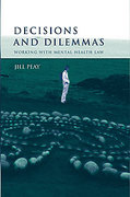 Cover of Decisions and Dilemmas: Working with Mental Health Law