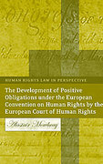 Cover of The Development of Positive Obligations Under the European Convention on Human Rights by the European Court of Human Rights