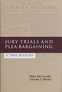 Cover of Jury Trials and Plea Bargaining: A True History