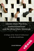 Cover of Islamic State Practices, International Law and the Threat from Terrorism: : A Critique of the Clash of Civilizations in the New World Order (eBook)