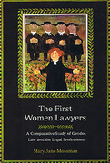 Cover of The First Women Lawyers: A Comparative Study of Gender, Law and the Legal Professions